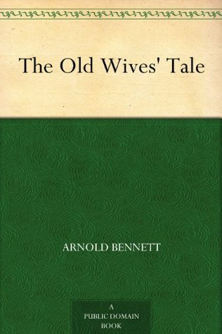 The Old Wives Tale: A Trilogy