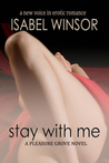 Stay With Me (Pleasure Grove #2)