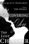 Uncovering You 11: The Lost Chapter (Uncovering You, #11)
