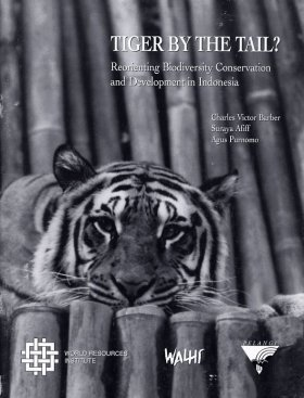 Tiger by the Tail: Reorienting Biodiversity Conservation and Development in Indonesia