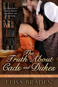 The Truth About Cads and Dukes (Rescued from Ruin, #2)