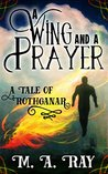 A Wing and a Prayer: A Tale from Rothganar