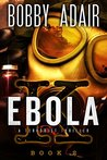 Ebola K: Book 2 (The Ebola K Trilogy, #2)
