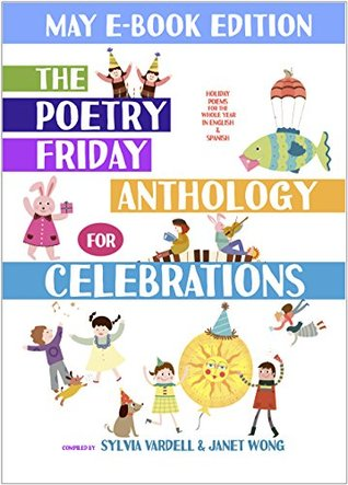 The Poetry Friday Anthology for Celebrations (MAY E-Book Edition): Holiday Poems in English and Spanish (The Poetry Friday Anthology for Celebrations (Monthly E-book Series))