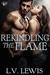 Rekindling the Flame by L.V. Lewis