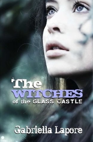 The Witches of the Glass Castle by Gabriella  Lepore
