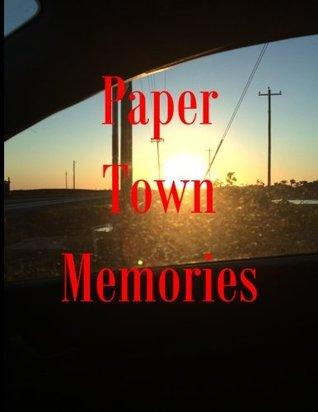 Paper Town Memories