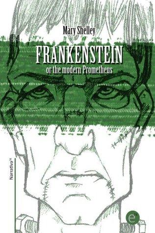 Frankenstein or the modern Prometheus (annotated) (Narrativa74 Book 8)