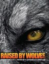 Raised by Wolves ...