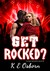 Get Rocked? (The Next Generation Series, #2)