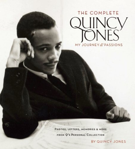 The Complete Quincy Jones: My Journey & Passions: Photos, Letters, Memories & More from Q's Personal Collection