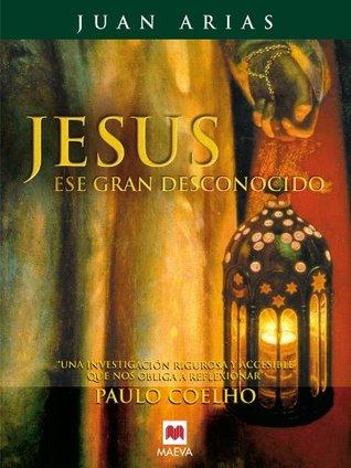 Jesús, ese gran desconocido