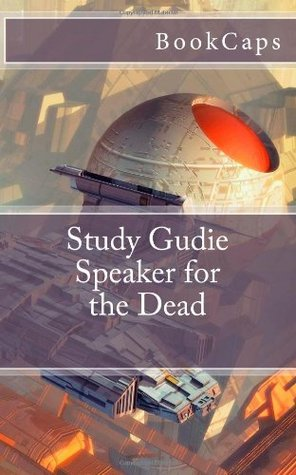 Speaker for the Dead: (A BookCaps Study Guide)