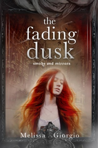 The Fading Dusk (Smoke and Mirrors, #1)