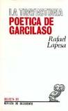 La trayectoria poética de Garcilaso