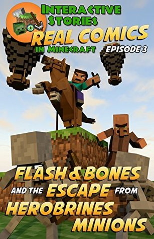 Flash and Bones Escape from Herobrine's Minions (Real Comics in Minecraft - Flash and Bones Book 3)