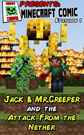 Jack & Mr.Creeper And the Attack From the Nether (Jack & Mr.Creeper Unofficial Minecraft Comics)