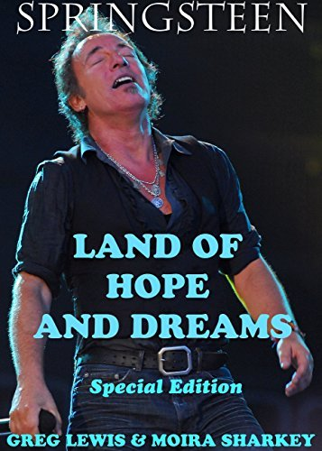 LAND OF HOPE AND DREAMS: A Must Read for Bruce Springsteen Fans: Bruce Springsteen in Ireland