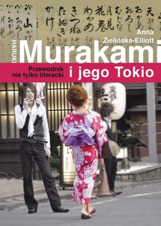 Haruki Murakami i jego Tokio. Przewodnik nie tylko literacki