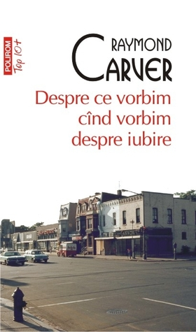 Ebook Despre ce vorbim cînd vorbim despre iubire by Raymond Carver PDF!