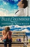 Blue Columbine by Jennifer Rodewald