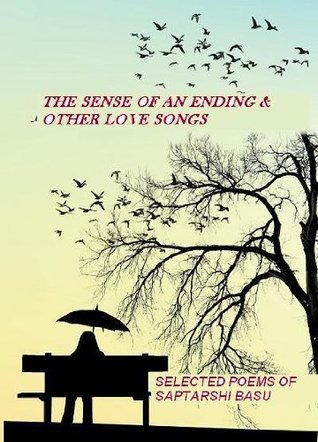 The Sense of an Ending & Other Love Songs