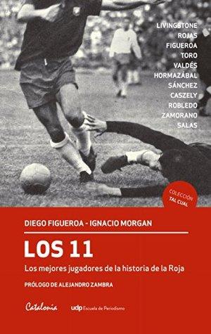 Los 11. Los mejores jugadores de historia de la Roja