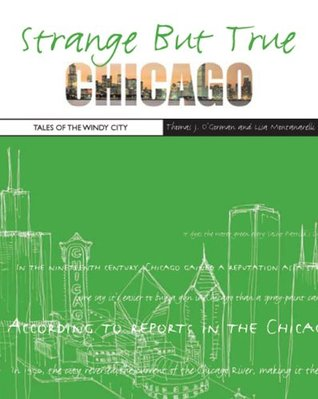 Strange But True: Chicago: Tales of the Windy City
