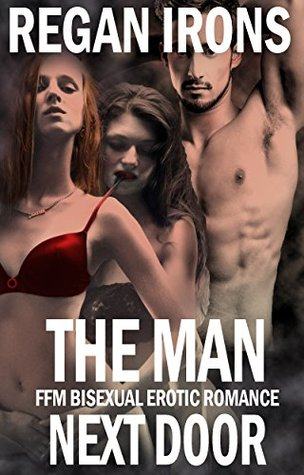 The Man Next Door: FFM Bisexual Erotic Romance (First Time Bisexual Fantasy Book 1)