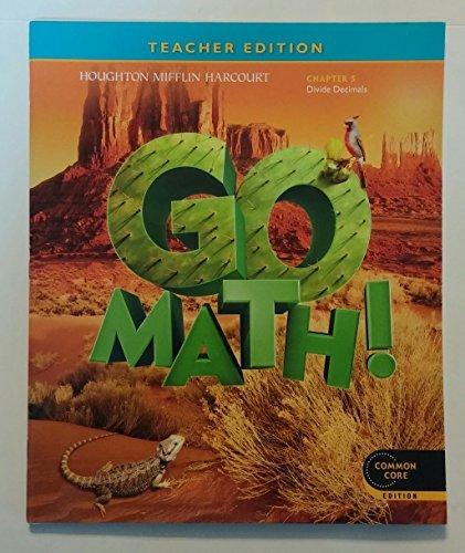 Go Math! Grade 5 Teacher Edition Chapter 5: Divide Decimals