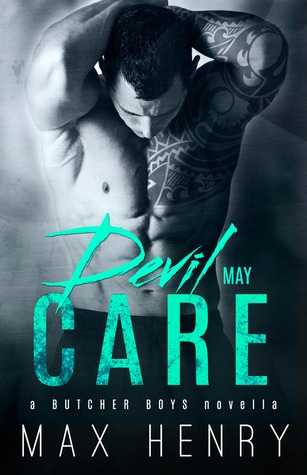 Devil May Care (Butcher Boys, #3) by Max Henry