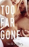 Too Far Gone (In Too Deep #2)