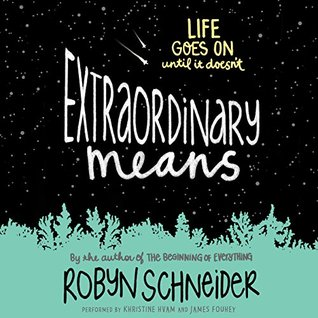 Audiobook cover: Extraordinary Means by Robyn Schneider