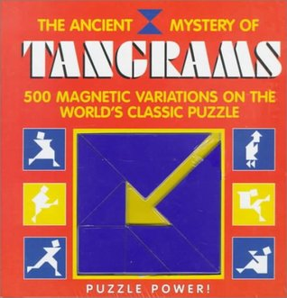 The Ancient Mystery of Tangrams: 500 Magnetic Variations on the World's Classic Puzzle