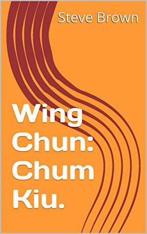 Wing Chun: Chum Kiu. (Wing Chun. Book 2)
