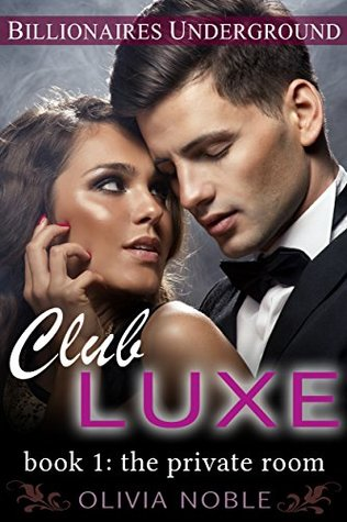 Club Luxe 1: The Private Room(Billionaires Underground 1)