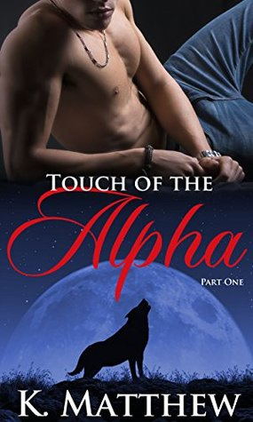 touch-of-the-alpha-part-one