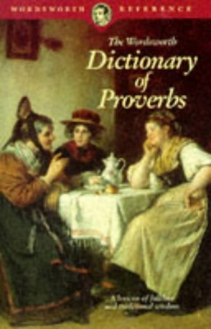 Wordsworth Dictionary of Proverbs by George Latimer Apperson