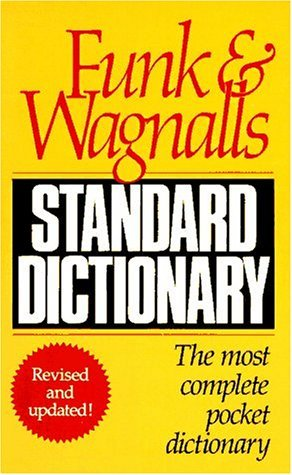 Funk  Wagnalls Standard Dictionary: Revised and Updated