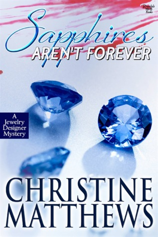 Sapphires Aren't Forever - A Jewelry Designer Mystery
