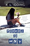 Pieces of Why by K.L. Going
