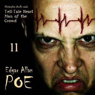 The Tell-Tale Heart/Man of the Crowd (Edgar Allan Poe Audiobook Collection 11)