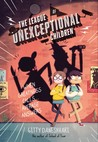 The League of Unexceptional Children (The League of Unexceptional Children, #1)