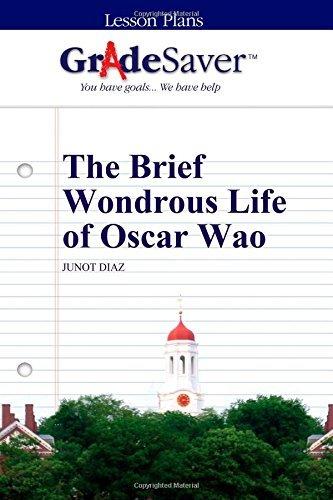 GradeSaver (TM) Lesson Plans: The Brief Wondrous Life of Oscar Wao