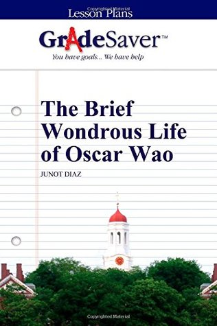 GradeSaver (TM) Lesson Plans: The Brief Wondrous Life of Oscar Wao