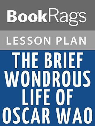 The Brief Wondrous Life of Oscar Wao Lesson Plans