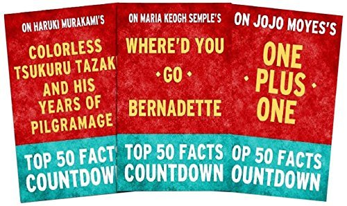Top 50 Facts Countdown Bundle Set 1 [Pack of 3]: Where'd You Go, Bernadette; Colorless Tsukuru Tazaki and His Years of Pilgrimage; One Plus One