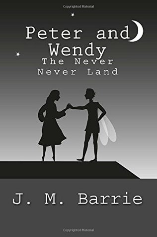 Peter and Wendy: The Never Never Land