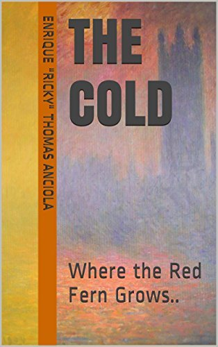 The Cold: Where the Red Fern Grows.. (On Time Book 16)