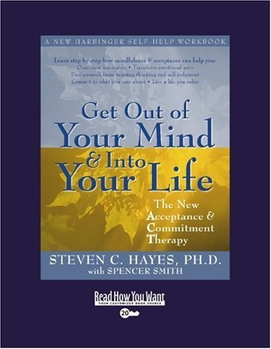 Get Out of Your Mind and Into Your Life (Volume 2 of 2) (EasyRead Super Large 20pt Edition)